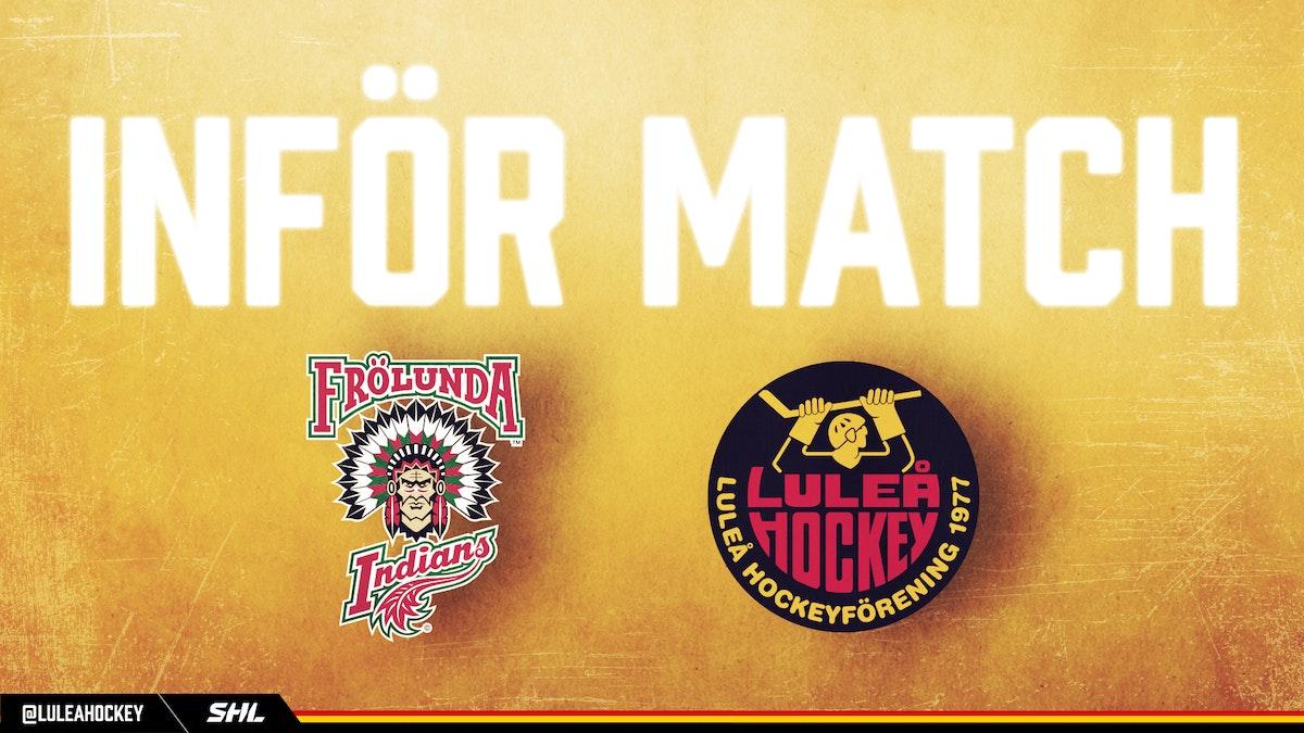 Inför Frölunda Indians - Luleå Hockey (24/10)
